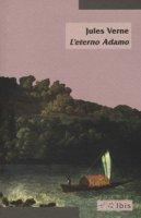L' eterno Adamo - Verne Jules