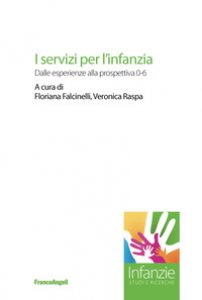 Copertina di 'I servizi per l'infanzia. Dalle esperienze alla prospettiva 0-6'