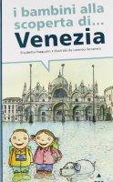 I bambini alla scoperta di Venezia - Pasqualin Elisabetta