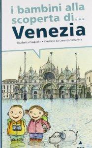 Copertina di 'I bambini alla scoperta di Venezia'