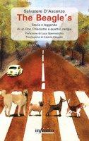 The Beagle's. Storia e leggenda di un Don Chisciotte a quattro zampe - D'Ascenzo Salvatore