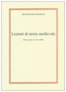 Copertina di 'Lezioni di storia medievale. Dalle origini all'anno mille'