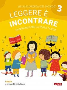 Copertina di 'Alla scoperta del mondo. 3: Leggere è incontrare. Sussidiario per la terza classe.'
