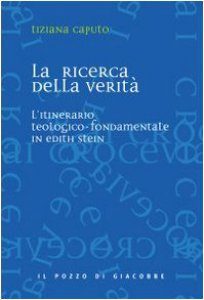 Copertina di 'La ricerca della verità. L'itinerario teologico-fondamentale in Edith Stein'