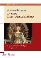 Fede lievito della storia - Antonio Ricupero