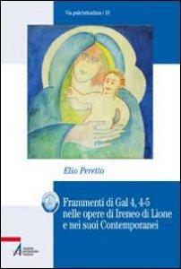 Copertina di 'Frammenti di Gal 4,4-5 nelle opere di Ireneo di Lione e nei suoi Contemporanei'