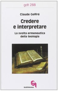Copertina di 'Credere e interpretare. La svolta ermeneutica della teologia (gdt 288)'