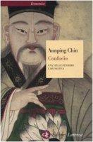 Confucio. Una vita di pensiero e di politica - Chin Annping