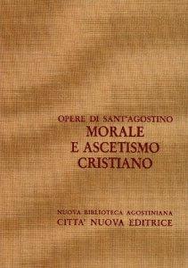 Copertina di 'Opera omnia vol. VII/2 - Morale e ascetismo cristiano'