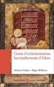 Copertina di 'Come il cristianesimo ha trasformato il libro'