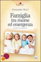 Famiglia tra risorse ed emergenza - Ricci Alessandro