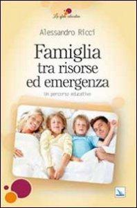 Copertina di 'Famiglia tra risorse ed emergenza'