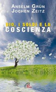 Copertina di 'Dio, i soldi e la coscienza'
