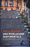 Una rivoluzione sentimentale - Ardone Viola