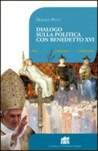 Copertina di 'Dialogo sulla politica con Benedetto XVI'