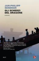 Gli scherzi del dragone - Sendker Jan-Philipp