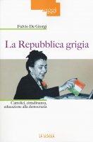 La Repubblica grigia - Fulvio De Giorgi