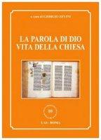 Parola (La) di Dio vita della Chiesa - ZEVINI Giorgio