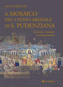 Copertina di 'Il mosaico del catino absidale di S. Pudenziana'