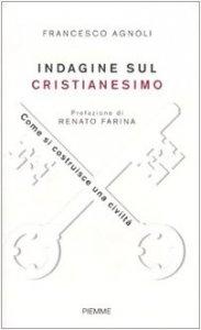 Copertina di 'Indagine sul cristianesimo. Come si costruisce una civiltà'