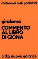 Commento al libro di Giona - Girolamo (san)
