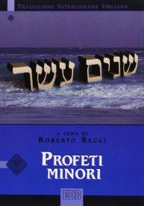 Copertina di 'Profeti minori. Traduzione interlineare in italiano'