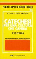 Catechesi per una cultura che cambia. Vol. II - Cravotta G., Fallico A., Frattallone R.
