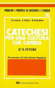 Copertina di 'Catechesi per una cultura che cambia. Vol. II'