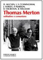 Thomas Merton. Solitudine e comunione - Allchin Donald, Forest Jim, Williams Rowan