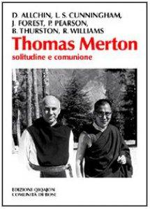 Copertina di 'Thomas Merton. Solitudine e comunione'