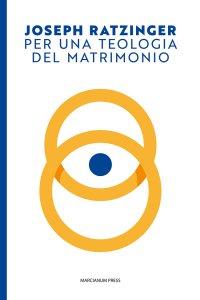 Copertina di 'Per una teologia del matrimonio'