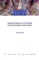 Ascoltare il futuro - Luca Spegne