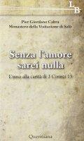 Senza l'amore sarei nulla - Pier Giordano Cabra, Monastero della Visitazione di Salò