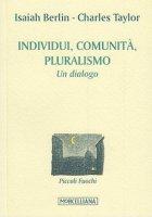 Individuo, pluralismo, comunità - Isaiah Berlin, Charles Taylor