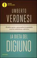 La dieta del digiuno - Veronesi Umberto