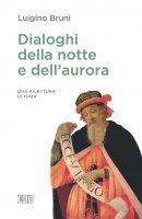Dialoghi della notte e dell'aurora - Luigino Bruni