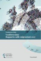Ventitreesimo Rapporto sulle migrazioni 2017 - Fondazione Ismu