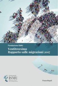 Copertina di 'Ventitreesimo Rapporto sulle migrazioni 2017'