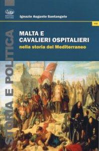 Copertina di 'Malta e Cavalieri Ospedalieri nella storia del Mediterraneo'
