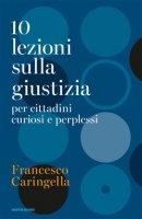 10 brevi lezioni sulla giustizia - Caringella Francesco