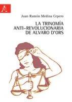 La trinomía anti-revolucionaria de Alvaro d'Ors - Medina Cepero Juan Ramón