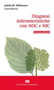 Copertina di 'Diagnosi infermieristiche con NOC e NIC'