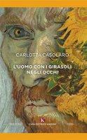 L' uomo con i girasoli negli occhi - Casolaro Carlotta