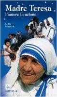 Madre Teresa: l'amore in azione - Gjergji Lush, Maraffa Augusto