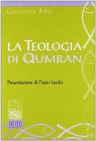 La teologia di Qumran - Ibba Giovanni