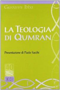 Copertina di 'La teologia di Qumran'