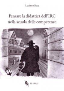 Copertina di 'Pensare la didattica dell'IRC nella scuola delle competenze'