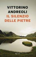 Il silenzio delle pietre - Andreoli Vittorino
