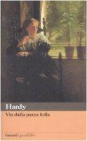Via dalla pazza folla - Hardy Thomas