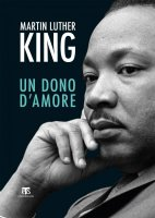 Un dono d'amore - Martin Luther King